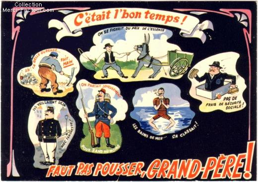 Carte postale ancienne humour pour la fête des grand-pères Faut pas pousser grand-père c'était le bon temps